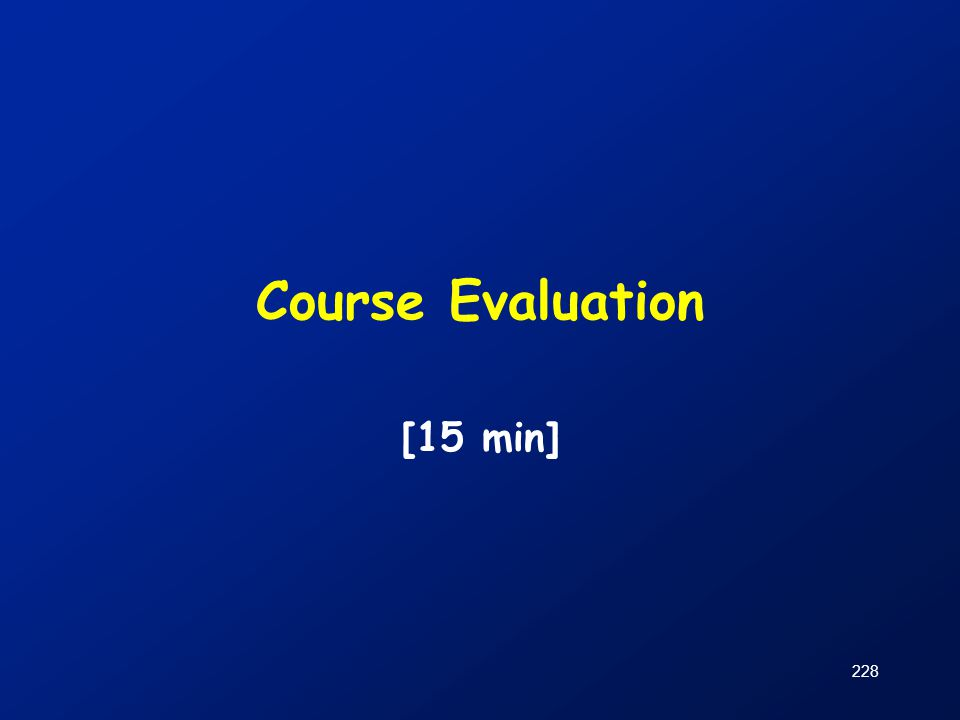 Course Evaluation [15 min]